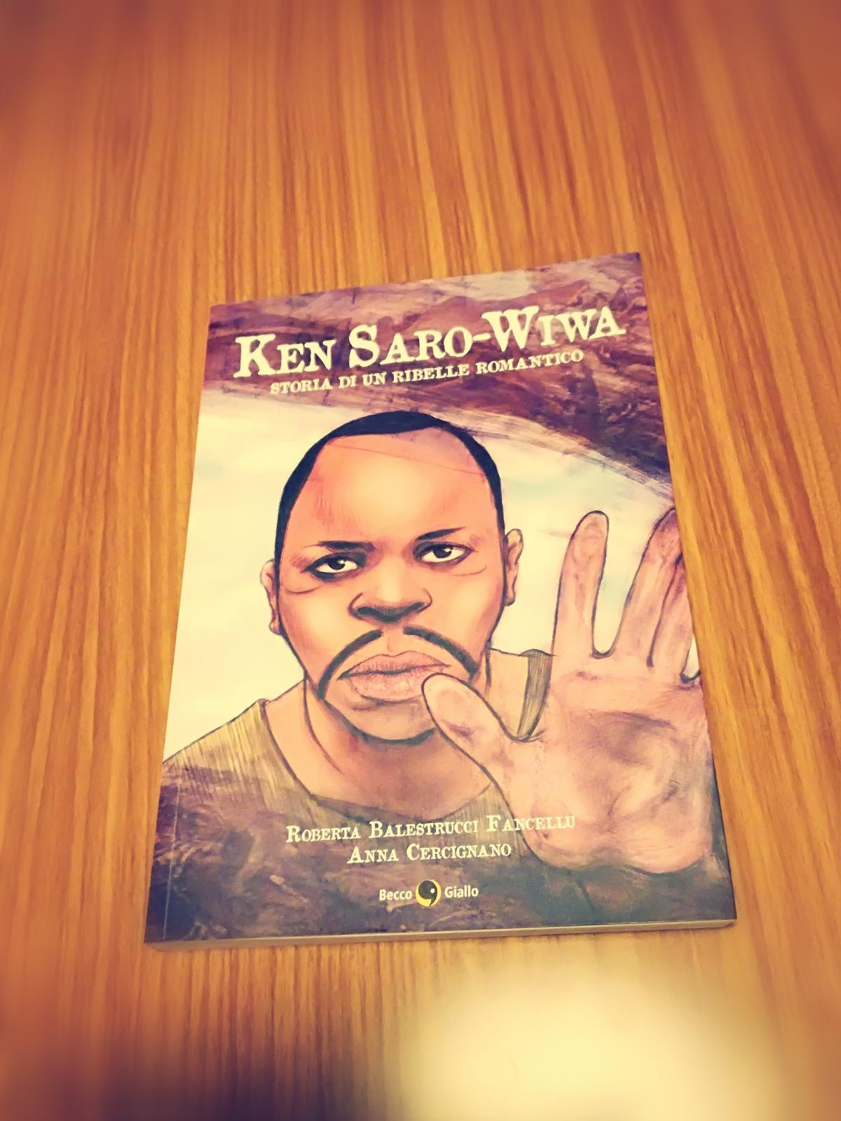 KEN SARO-WIWA: storia di un ribelleromantico